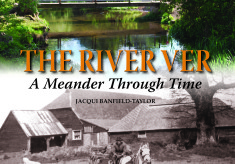 The River Ver A Meander through Time by Jacqui Banfield-Taylor