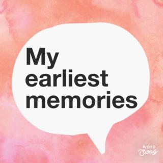 My earliest memories