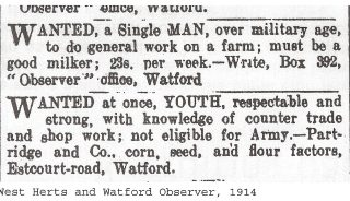 Two advertisements - one for a man over military age to do general work on a farm but who must be a good milker, 23s a week and the other for a youth, respectable and strong, with knowledge of counter work and shop trade who is not eligible for military service. | West Herts and Watford Observer 1914